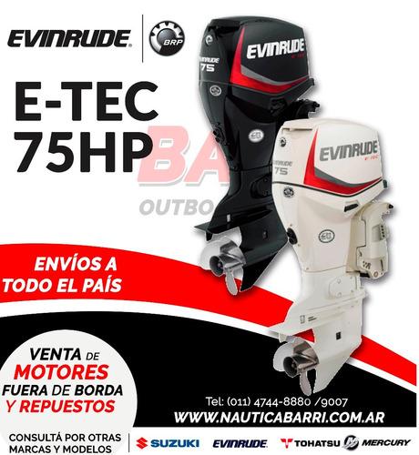Motor Fuera De Borda Evinrude E-tec 75 Hp  2 Tiempos