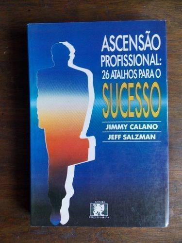 Ascensão Profissional: 26 Atalhos Para O Sucesso