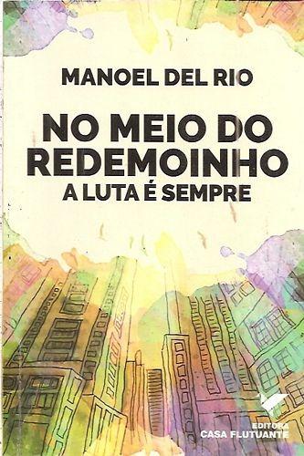 No Meio Do Redemoinho: A Luta É Sempre Del Rio, Manoel