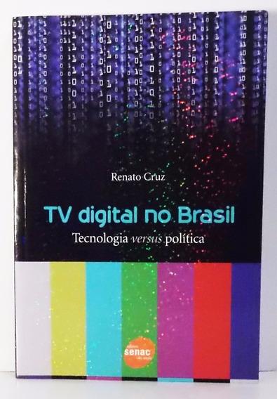 Livro Tv Digital No Brasil Tecnologia Versus Política Renato
