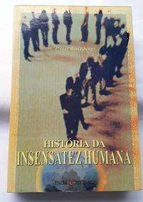 Livro História Da Insensatez Humana Izrael Rotenberg