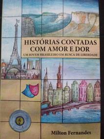 Livro Histórias Contadas Com Amor E Dor
