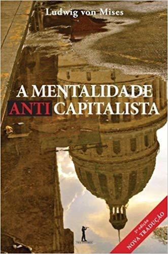 A Mentalidade Anti Capitalista