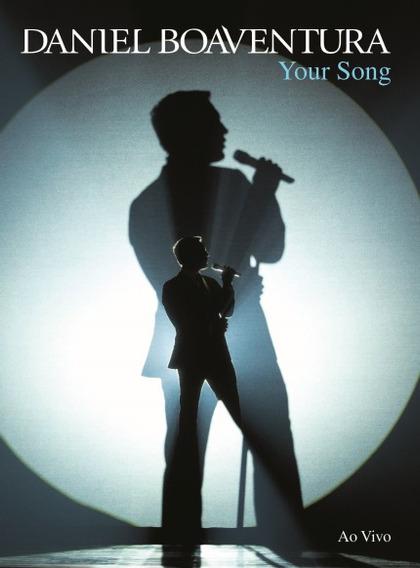 Daniel Boaventura Your Song Dvd Digipack Ao Vivo