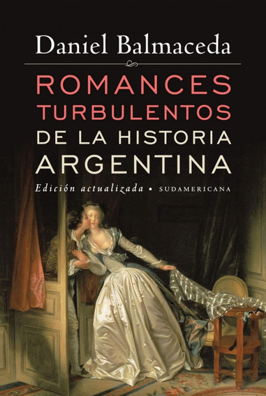 Romances Turbulentos De La Historia Argentina - Balmaceda