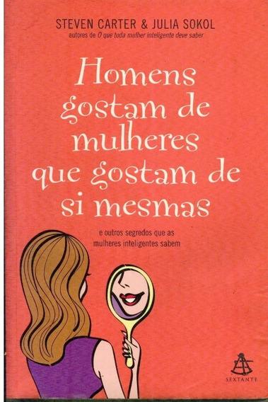 Livro Homens Gostam De Mulheres Que Gostam De Si Mesmas