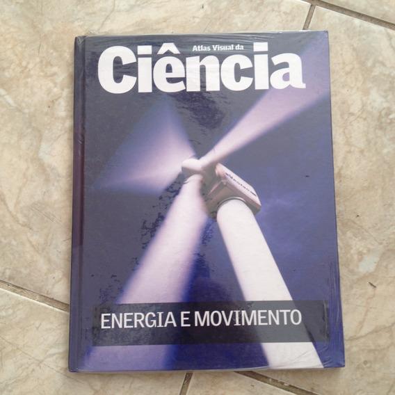 Livro Atlas Visual Da Ciência Energia E Movimento 2007 C3