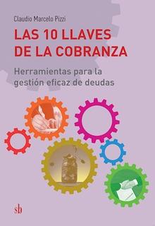 Las 10 Llaves De La Cobranza - Pizzi Claudio Marcelo (libro)