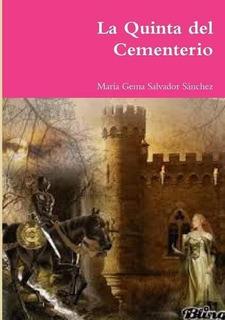 Libro : La Quinta Del Cementerio - Salvador Sánchez,...