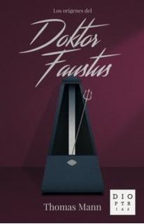 Los Orígenes Del Doktor Faustus, Thomas Mann, Dioptrias