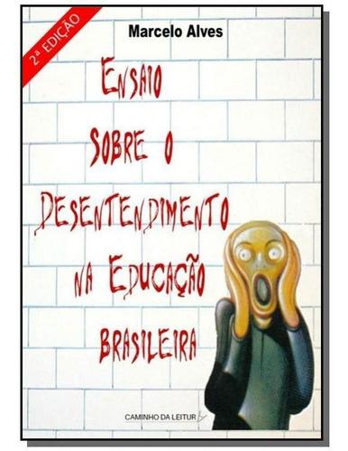 Ensaio Sobre O Desentendimento Na Educação Brasileira