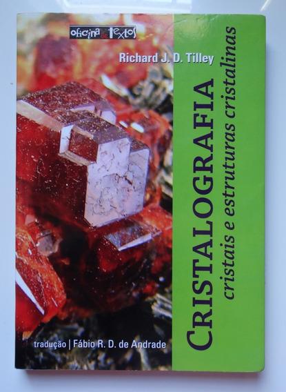 Livro Cristalografia - Cristais E Estruturas Cristalinas