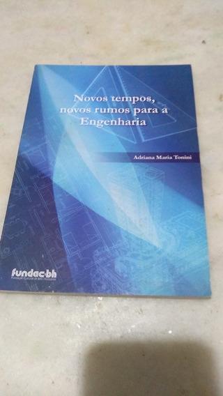 Novos Tempos,novos Rumos Para A Engenharia Adriana Tonini
