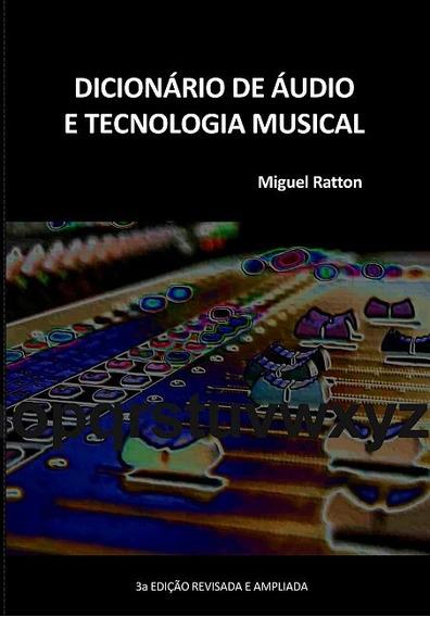 Dicionário De Áudio E Tecnologia Musical