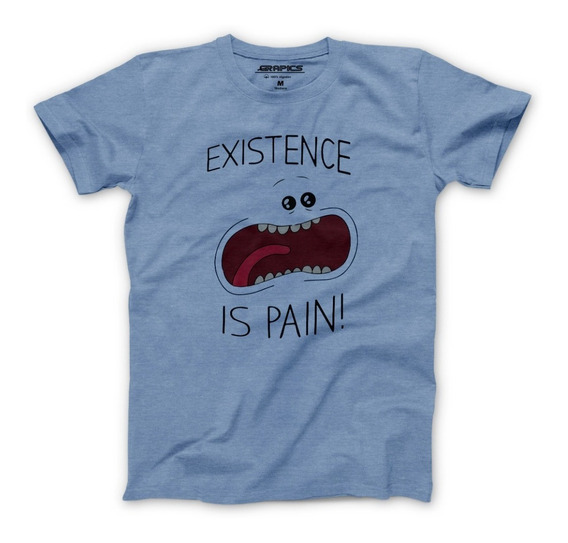 Playera Grapics Existence Is Pain Camiseta Geek Rick Y Morty