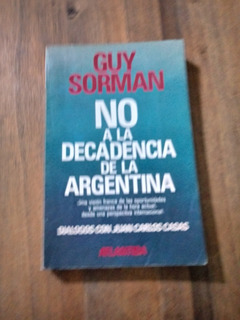 No A La Decadencia De La Argentina - Guy Sorman - Atlantida