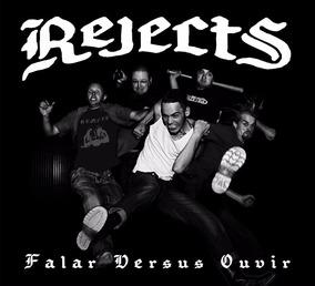 Rejects S/a- Falar Versus Ouvir (cd Novo E Lacrado) Punk Oi!