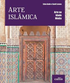 Arte Islâmica - Col. Arte Na Idade Média