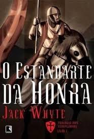 Livro O Estandarte Da Honra O Col. T Jack Whyte