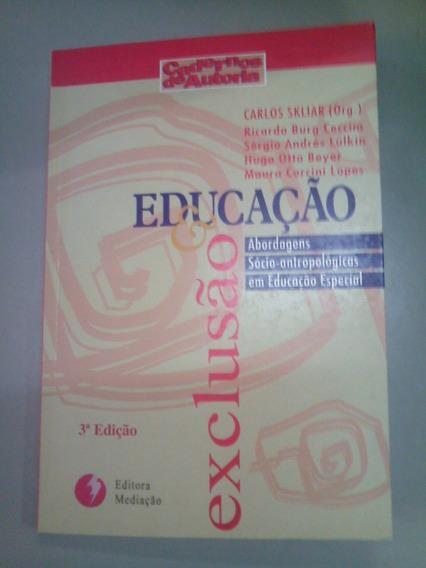 Livro- Educação E Exclusão- Org- Carlos Skliar