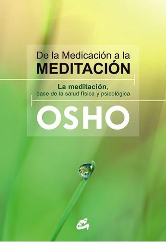 De La Medicacion A La Meditacion (nueva Edicion)