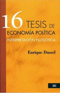 16 Tesis De Economía Política, Dussel, Ed. Siglo Xxi
