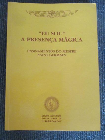 Eu Sou A Presença Mágica - Ensinamentos Mestre Saint Germain