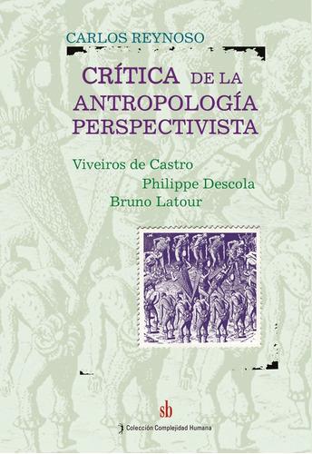 Imagen 1 de 1 de Crítica De La Antropología Perspectivista, De Carlos Reynoso