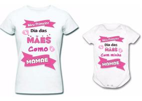 Kit Meu Primeiro Dia Das Mães Body Bebê E Camiseta Presente