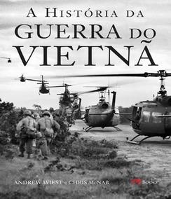 Historia Da Guerra Do Vietna, A