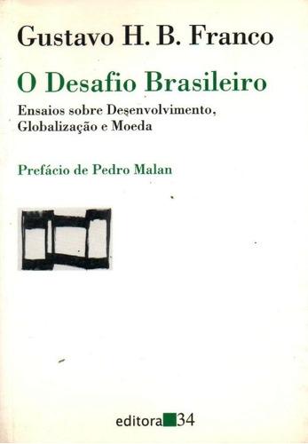 Imagem 1 de 1 de Livro O Desafio Brasileiro De Gustavo Franco