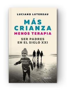 Más Crianza Menos Terapia | Luciano Lutereau
