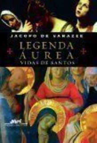 Livro Legenda Áurea - Vidas De Santos Jacopo De Varazze