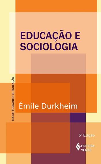 Educação E Sociologia - Col. Textos Fundantes De Educaçã