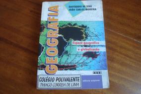 Geografia Espaço E Globalizaçao / Eustaquio De Sene
