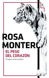El Peso Del Corazón De Rosa Montero - Seix Barral