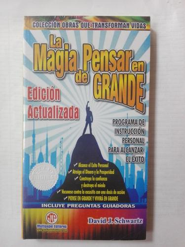 La Magia De Pensar En Grande De David J. Schwartz Original