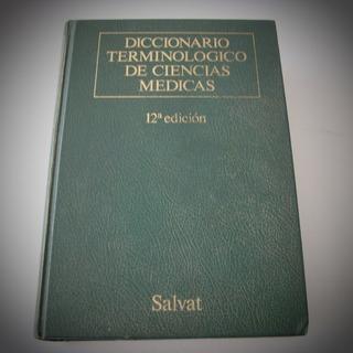 Diccionario Terminologico De Ciencias Medicas Salvat 12° Edi