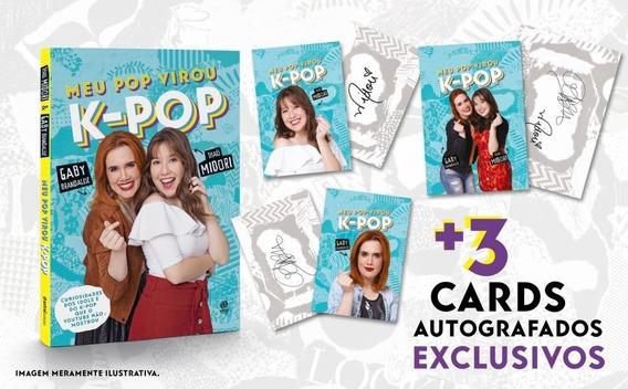 Meu Pop Virou K-pop - Acompanha 3 Cards Autografados Exclusi