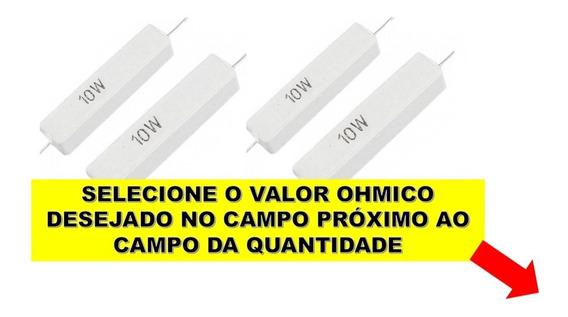 10un Resistor 10w Porcelana Escolha 1 Valor Ohmico Na Lista