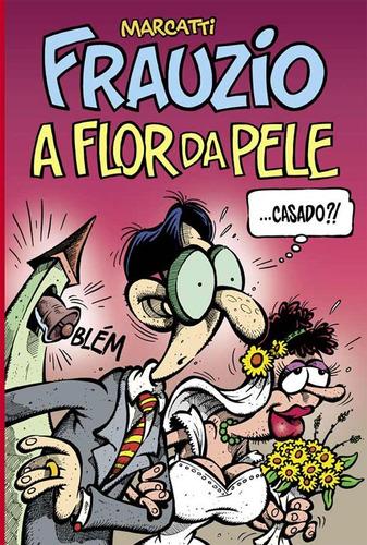 Frauzio : A Flor Da Pele Marcatti Quadrinhos Humor