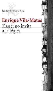 Kassell No Invita A La Lógica De Enrique Vila-matas