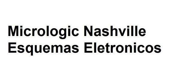 Micrologic_nashville - Esquemas Eletronicos