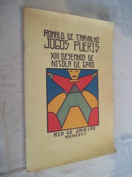 Livro Ronaldo De Carvalho Jogos Pueris Xiii Dese Nicola Garo