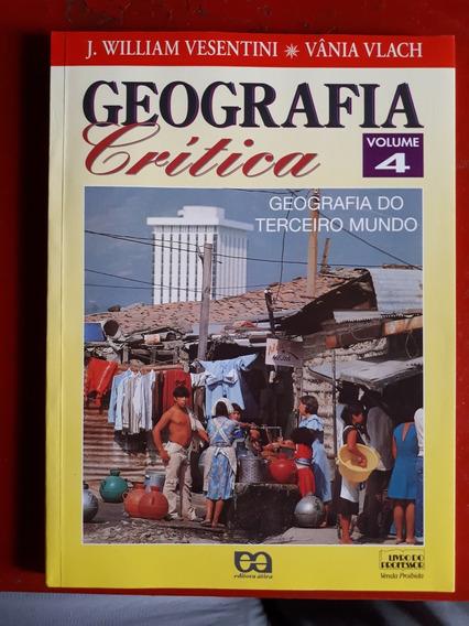 Geografia Crítica Volume 4 - Vânia Vlach - J W Vesentini
