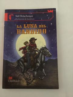 Libro La Luna Del Bandido/ Sid Fleischman