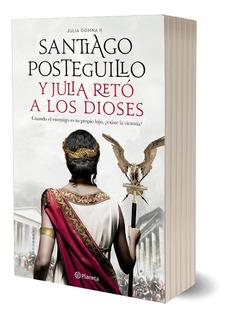 Y Julia Retó A Los Dioses De Santiago Posteguillo