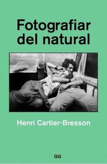 Fotografiar Del Natural - Henri Cartier Bresson
