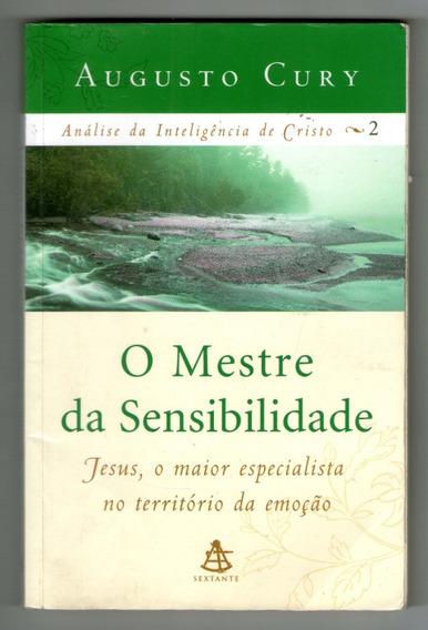 Livro: O Mestre Da Sensibilidade - Augusto Cury
