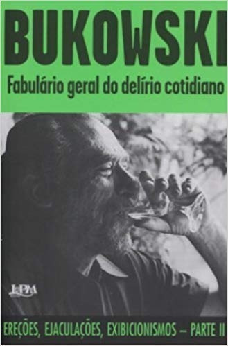 Livro Fabulário Geral Do Delírio Cotidiano Parte Ii Bukowski